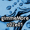 gimmeMore - s02e01