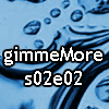 gimmeMore - s02e02