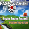 Nea's - Fast Target ... You're too slow