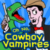Oh No, Cowboy Vampires