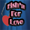 Fish&#039;n For Love