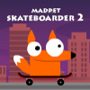 Madpet Skateboarder 2