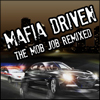 Mafia Driven : The Mob Job Remixed