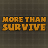 More Than Survive