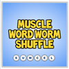 muscle word worm shuffle