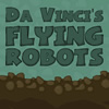 Da Vinci&#039;s Flying Robots