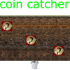 coin catcher